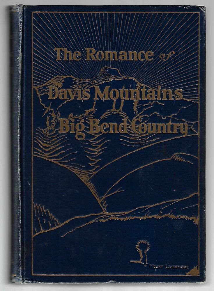 The Romance of Davis Mountains and Big Bend Country, A History [SIGNED]. Carlysle Graham Raht, Waldo Williams.