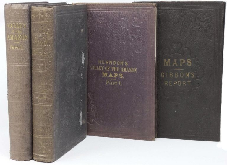 Exploration of the Valley of the Amazon, Made Under the Direction of the Navy Department [Four Volumes]. William Lewis Herndon, Lardner Gibbon.