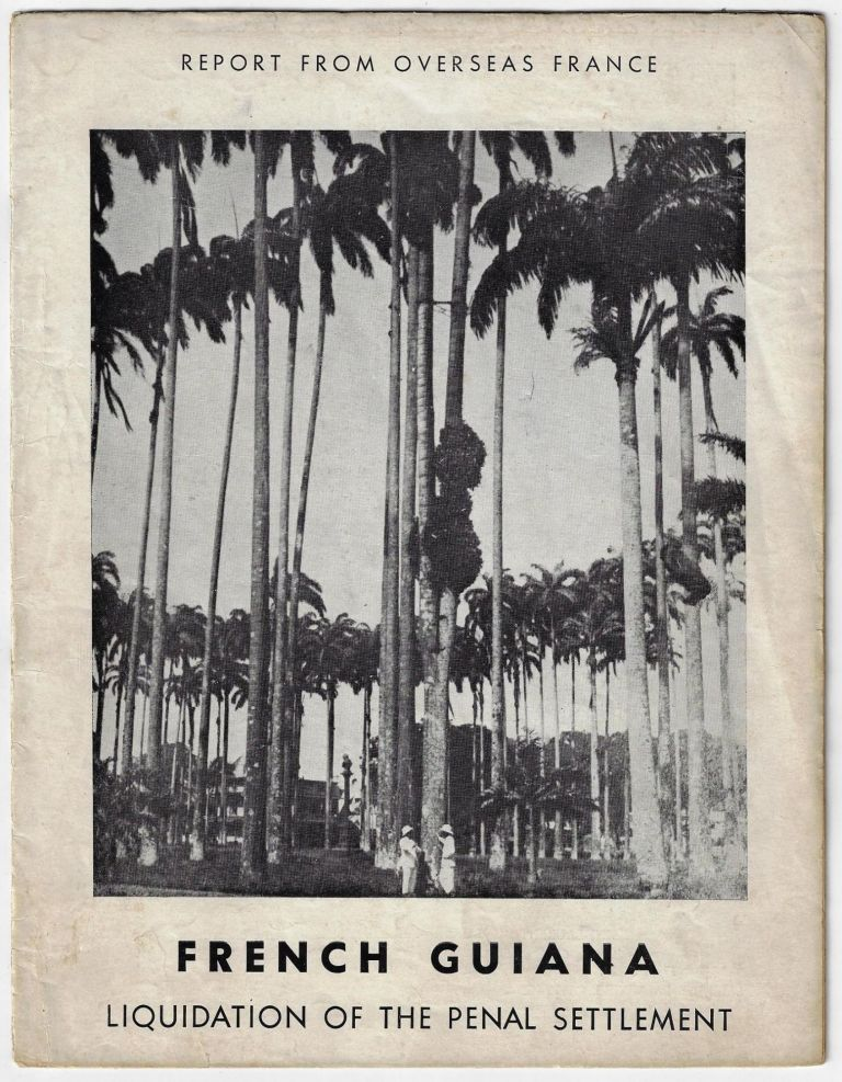 French Guiana, Liquidation of the Penal Settlement. FRENCH GUIANA.
