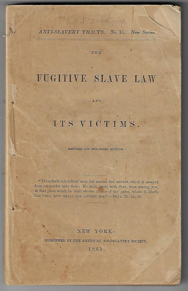 The Fugitive Slave Law and Its Victims, Revised and Enlarged Edition. Samuel May.