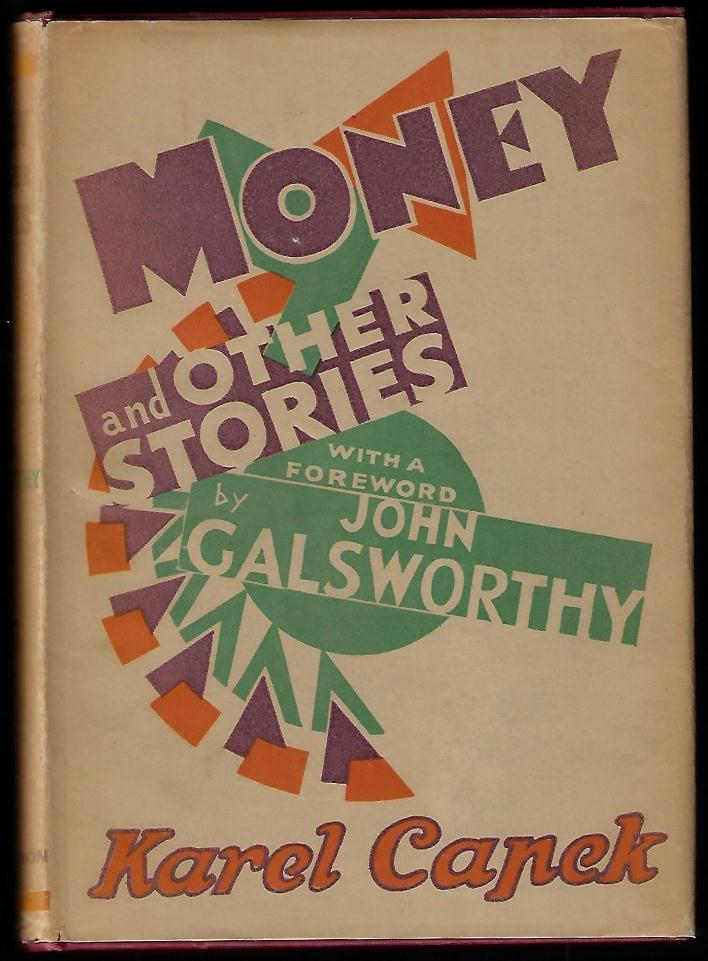 Money and Other Stories. Karel Capek, John Galsworthy.