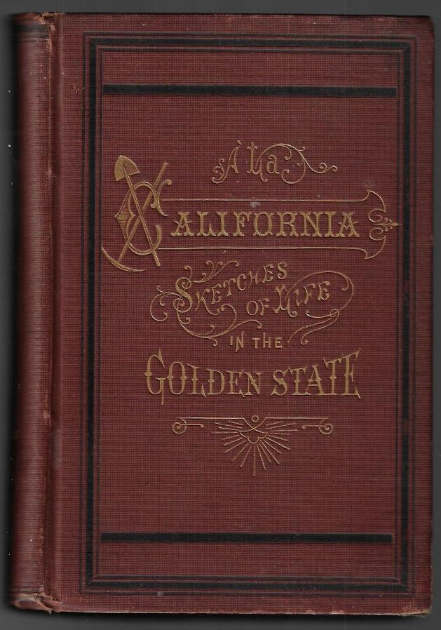 A la California. Sketches of Life in the Golden State. Col. Albert S. Evans.