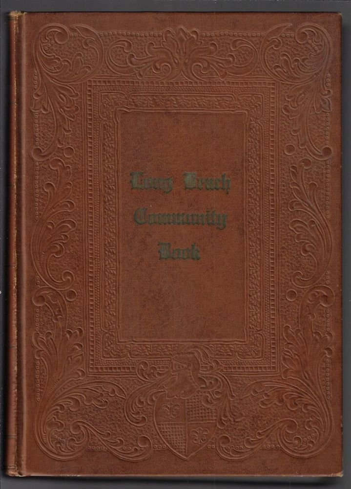 Long Beach Community Book, In Two Parts, Narrative and Biographical. Walter H. Case.