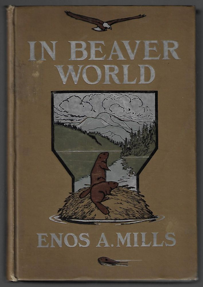 In Beaver World. Enos Mills.