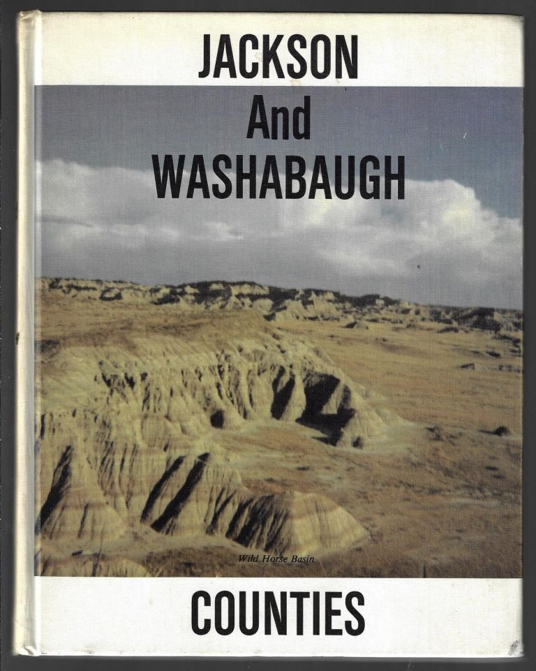 Jackson-Washabaugh Counties 1915-1965. Lois Prokop.