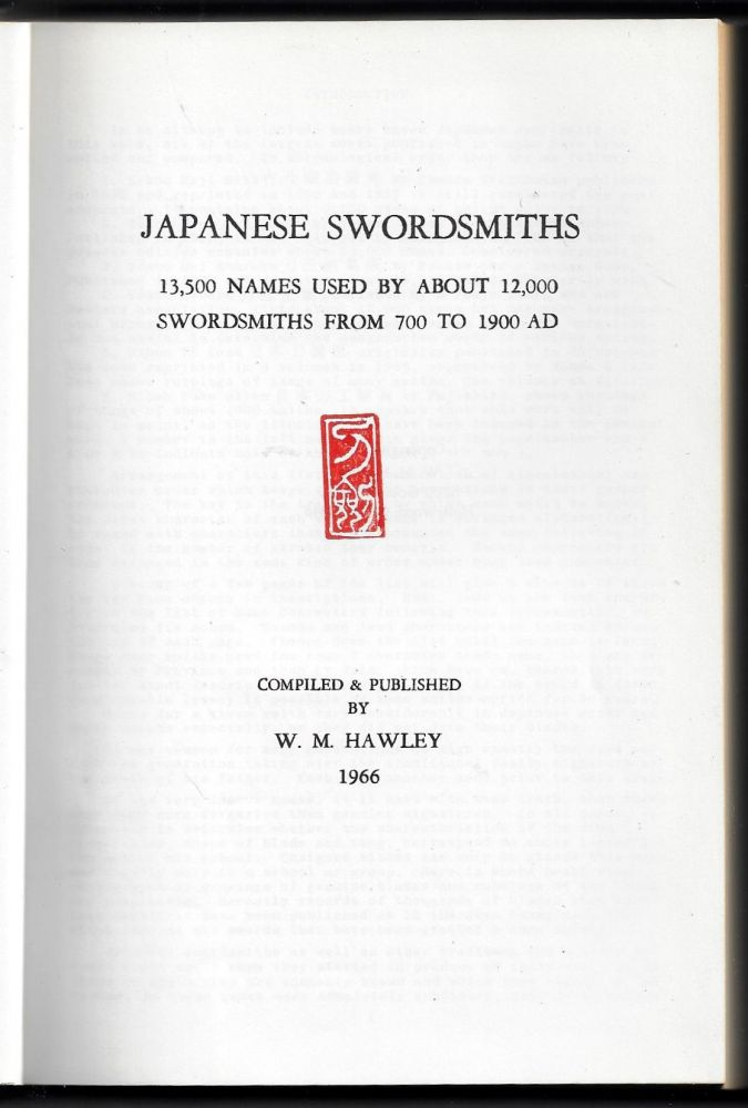 Japanese Swordsmiths, 13,500 Names Used by About 12,000 Swordsmiths from 700 to 1900 AD. W. M. Hawley.