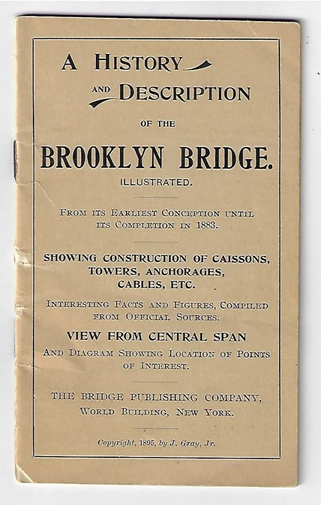 A History and Description of the Brooklyn Bridge. Illustrated. H. Jr Gray.