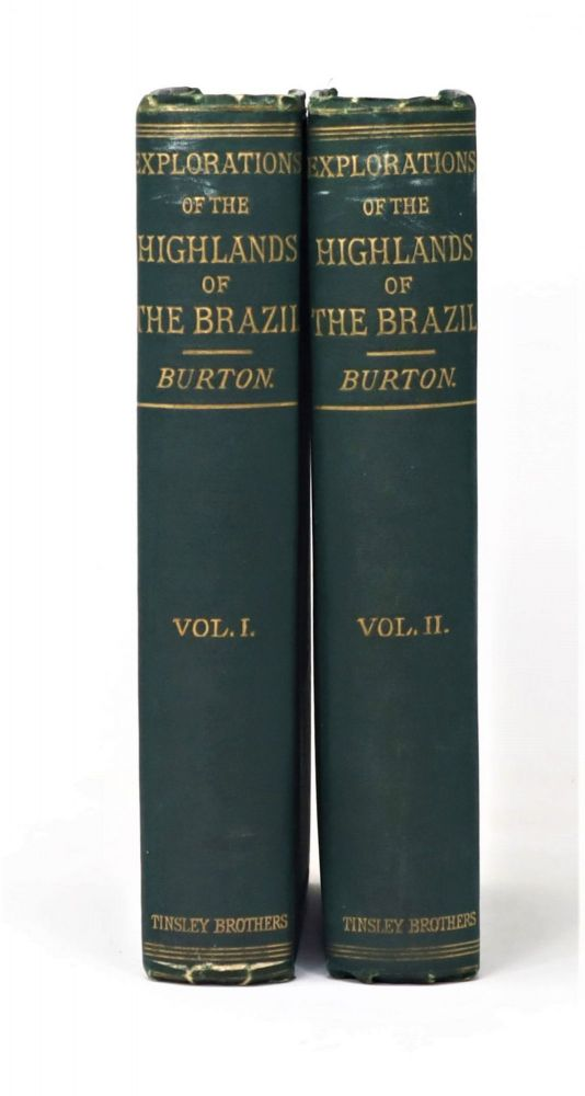 Explorations of the Highlands of the Brazil, With a Full Account of the Gold and Diamond Mines. Also, Canoeing Down 1500 Miles of the Great River Sao Francisco, From Sabara to the Sea. Richard F. Burton.