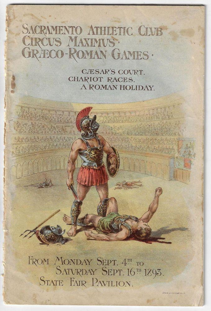 Official Programme, The Circus Maximus of Caesar Augustus Reproduced by the Sacramento Athletic Club at the California State Fair, Sept. 4th to Sept. 16th, 1893. CALIFORNIA, FAIRS, EXPOSITIONS.