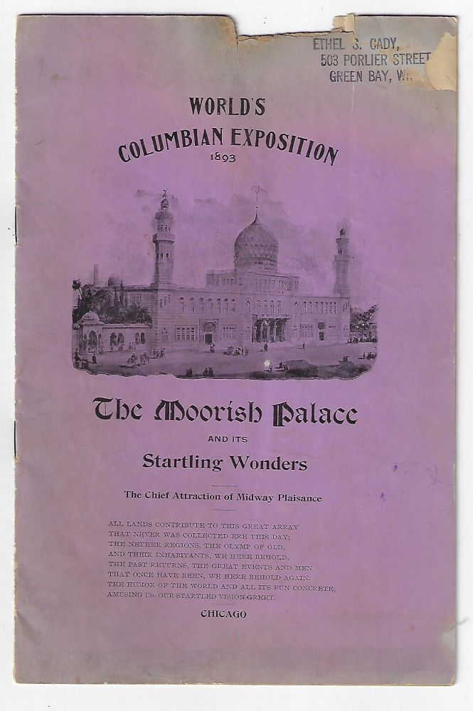 The Moorish Palace and its Startling Wonders, The Chief Attraction of the Midway Plaisance. WORLD'S COLUMBIAN EXPOSITION.
