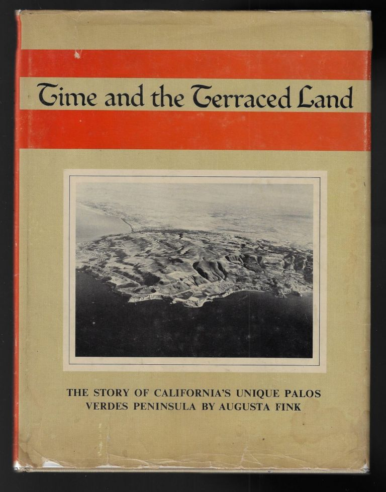 Time and the Terraced Land [SIGNED]. Augusta Fink.