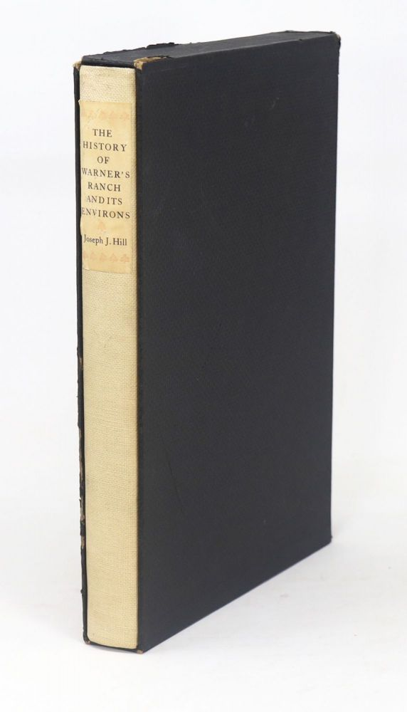 The History of Warner's Ranch and Its Environs. Joseph J. Hill, Herbert Bolton, Preface.