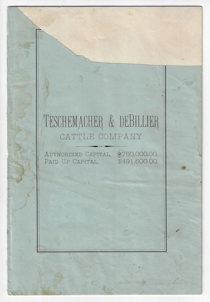 Teschemacher & DeBillier Cattle Company. Authorized Capital, $750,000.00. Paid Up Capital, $491,000.00. CATTLE WYOMING.