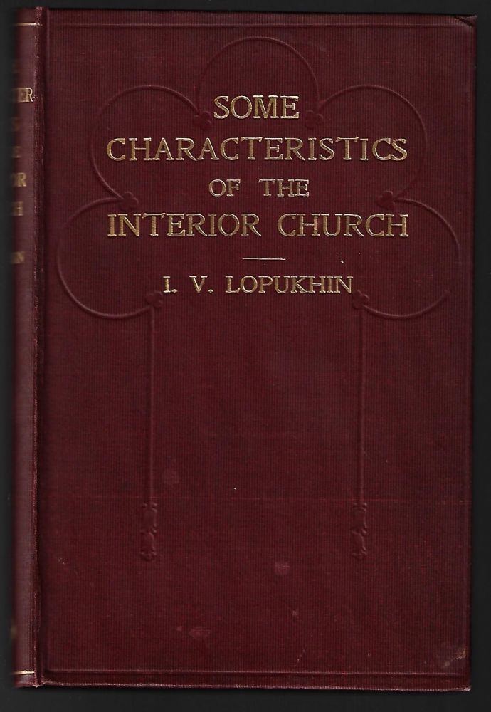 Some Characteristics of the Interior Church, Of the Path Which Leads to Truth and of the Different Ways Which Lead to Error and Perdition. I. V. Lopukhin, Arthur Edward Waite, Introduction.
