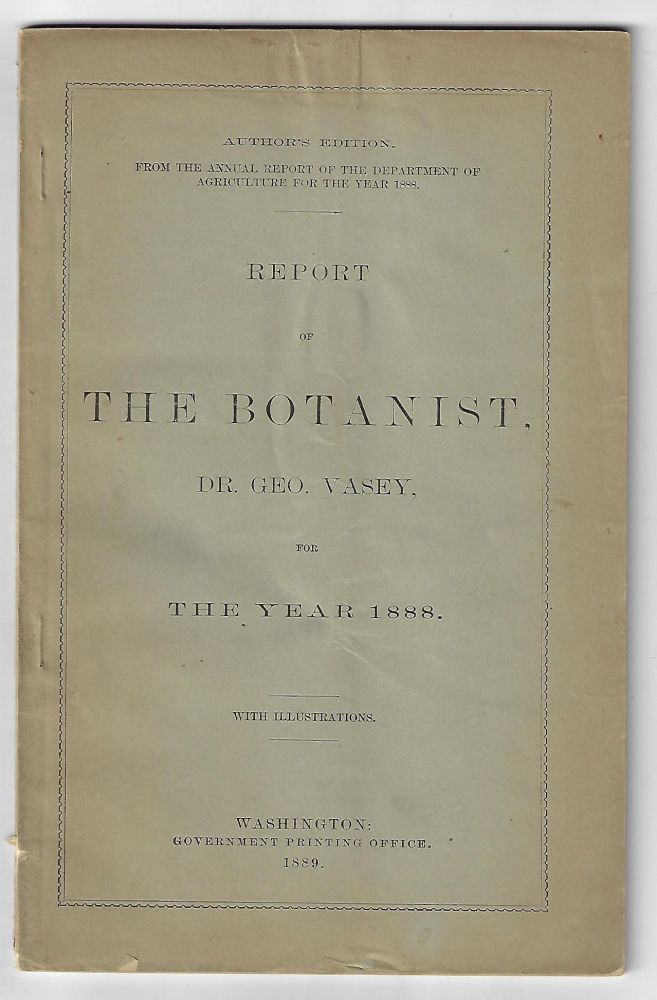 Report of the Botanist, Dr. Geo Vasey for the Year 1888, with Illustrations. George Vasey, F. W. Anderson.