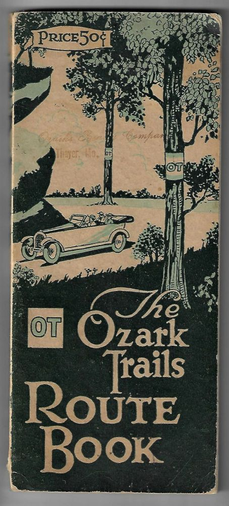 The Ozark Trails Route Book. OZARKS, AUTO TRAVEL, ROAD CONSTRUCTION.