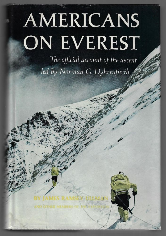 Americans on Everest, The Official Account of the Ascent led by Norman G. Dyhrenfurth. James Ramsey Ullman, other members of the expedition.