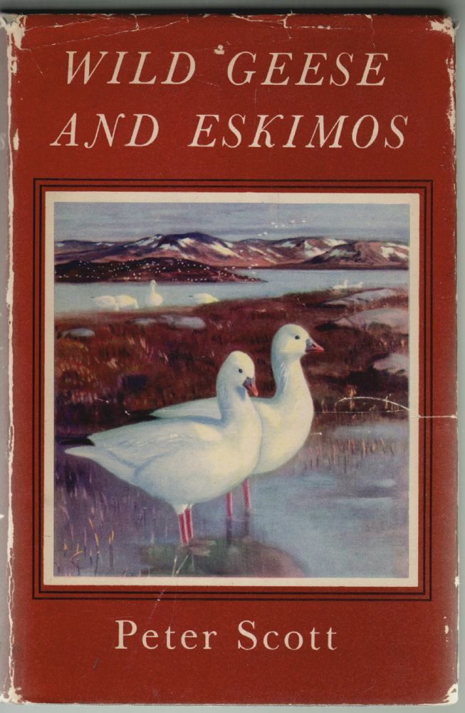 Wild Geese and Eskimos, A Journal of the Perry River Expedition of 1949. Peter Scott, Paul Queneau.