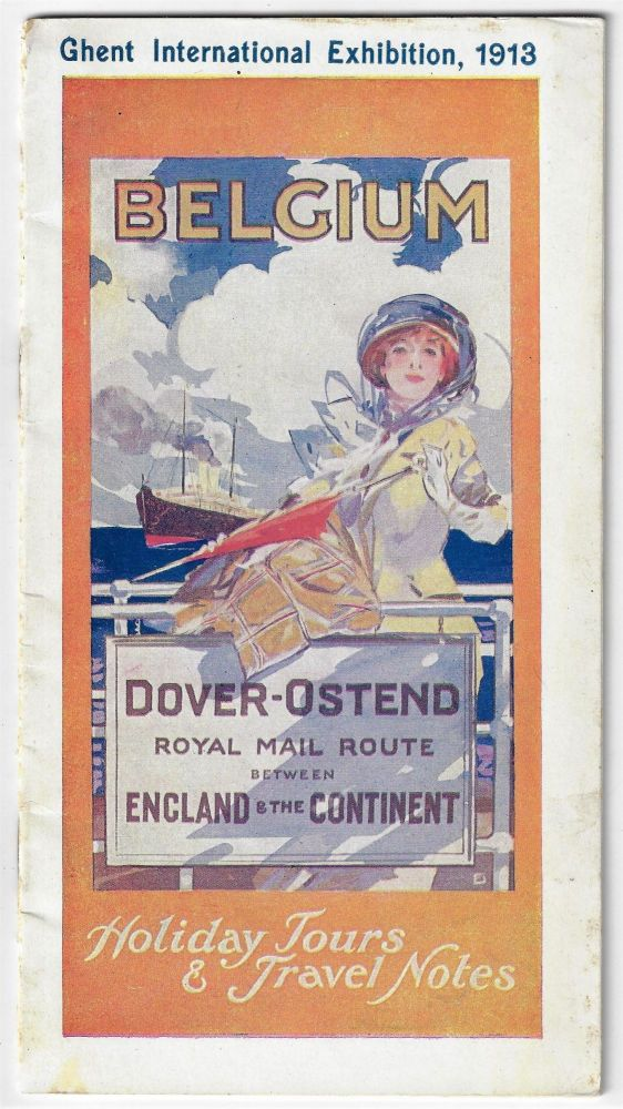 Belgium. Holiday Tours and Travel Notes via Dover-Ostend. Royal Mail Route Between England and the Continent