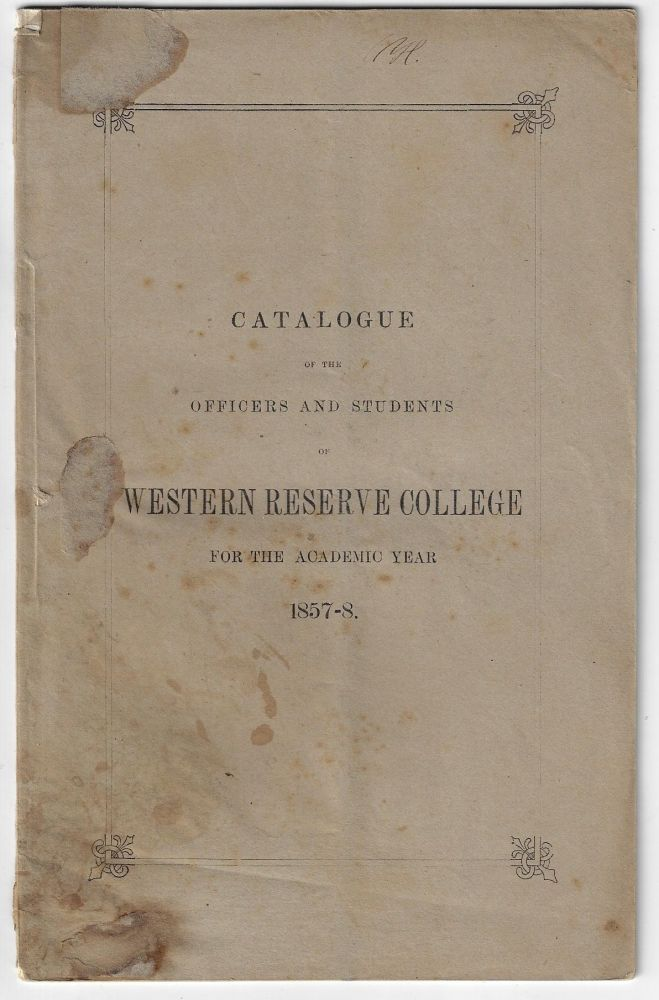 A Catalogue of the Officers and Students of Western Reserve College, for the Academic Year 1857-8