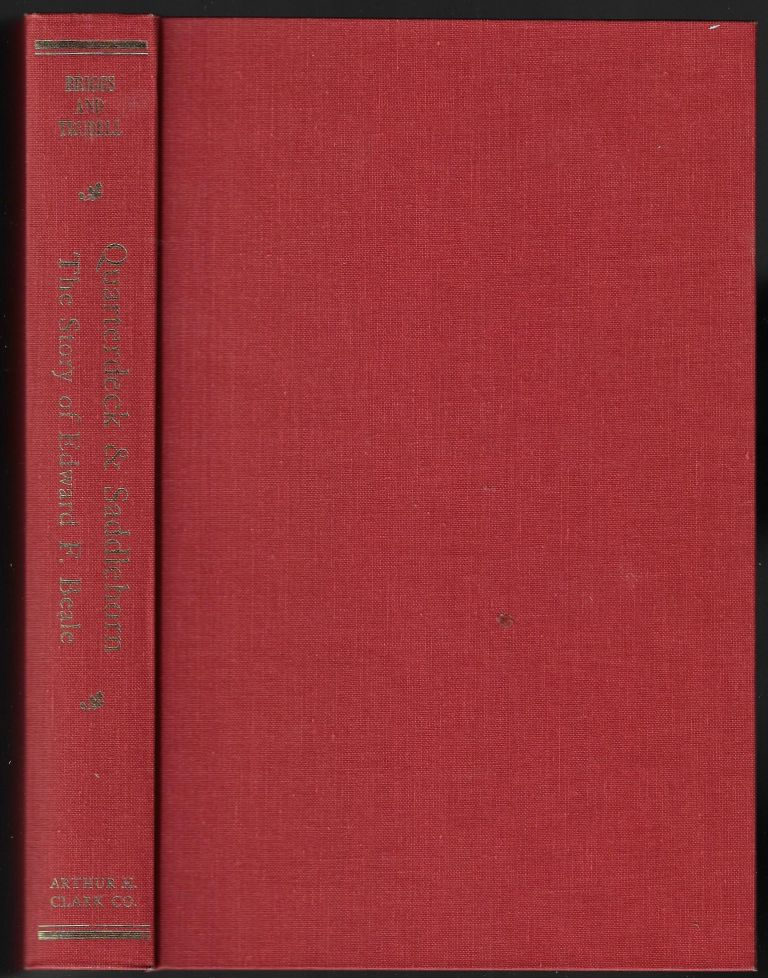 Quarterdeck and Saddlehorn: The Story of Edward P. Beale, 1822-1893. Carl Briggs, Clyde Francis Trudell.
