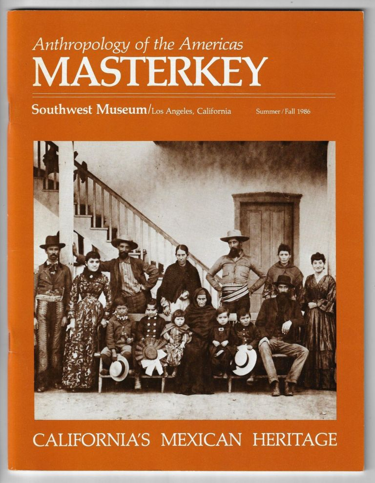 Masterkey Volume 60, Numbers 2 & 3, Summer / Fall 1986, California's Mexican Heritage