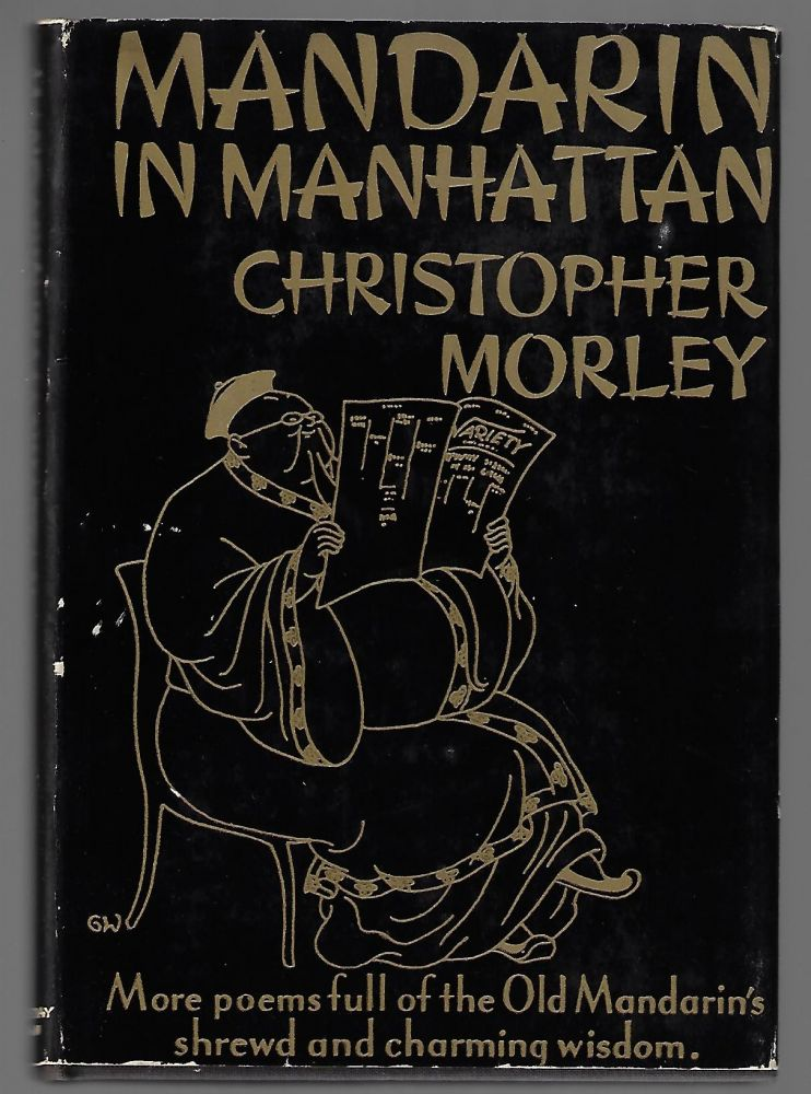 Mandarin in Manhattan, Further Translations from the Chinese. Christopher Morley.