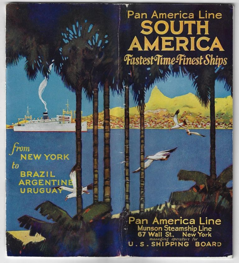 Pan America Line, South America, Fastest Time-Finest Ships. From New York to Brazil Argentine Uruguay. SOUTH AMERICA, R. John Holmgren.