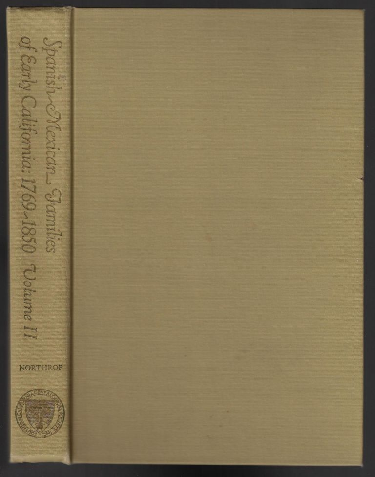 Spanish-Mexican Families of Early California: 1769-1850, Volume II [SIGNED]. Marie E. Northrop.