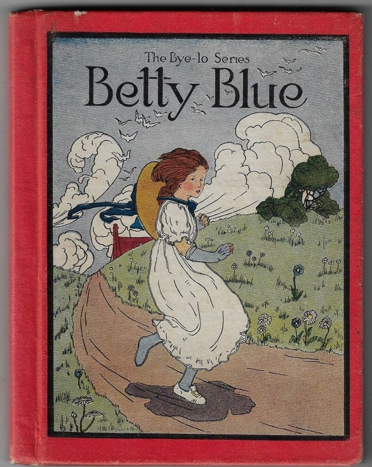 Betty Blue and Other Mother Goose Rhymes (The Bye-lo Series). Blanche Fisher Wright.