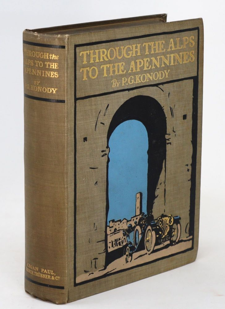 Through the Alps to the Apennines [SIGNED ASSOCIATION COPY]. P. G. Konody.