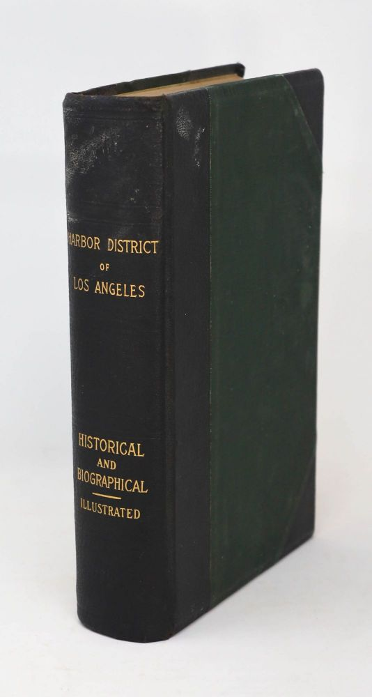 History of the Los Angeles Harbor District Dating from Its Earliest History. Ella A. Ludwig.