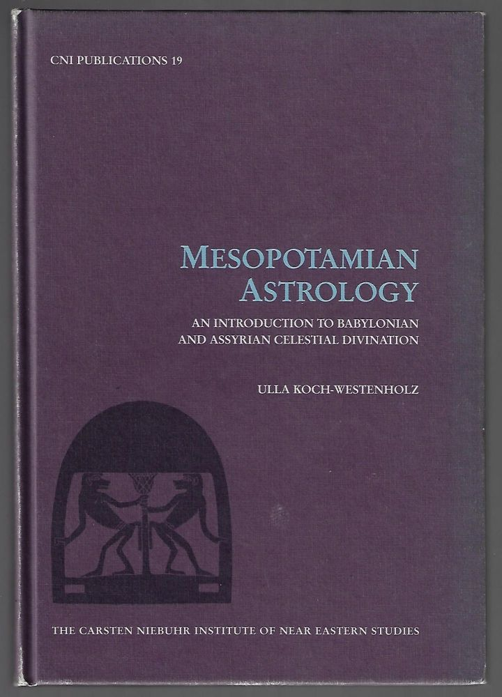 Mesopotamian Astrology, An Introduction to Babylonian and Assyrian Celestial Divination. Ulla Koch-Westenholz.