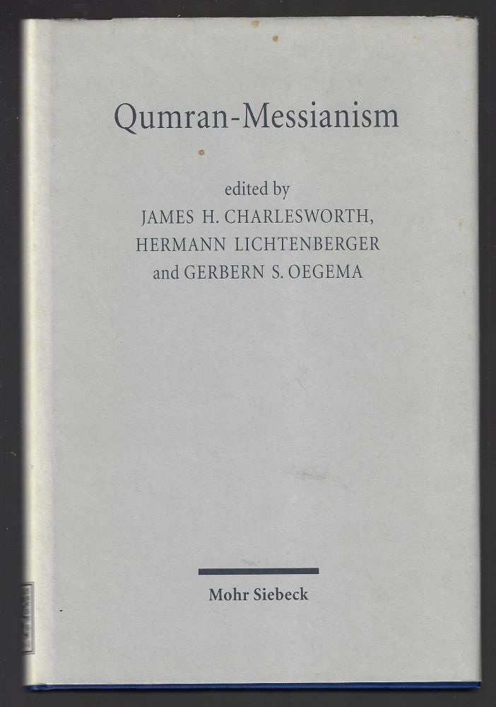Qumran-Messianism, Studies on the Messianic Expectations in the Dead Sea Scrolls. Hermann Lichtenberger James H. Charlesworth, G. S. Oegema.
