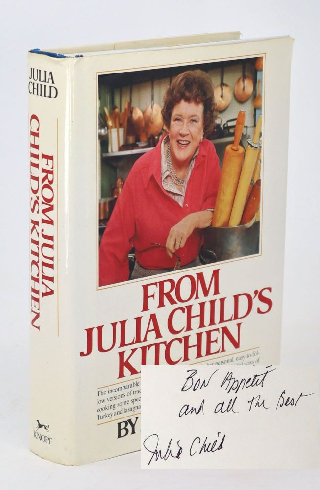 From Julia Child's Kitchen [SIGNED]. Julia Child.