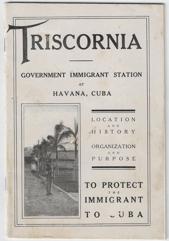 Triscornia, The Government Immigrant Station at Havana, Cuba. J. A. Wright, Irene Aloha Wright.
