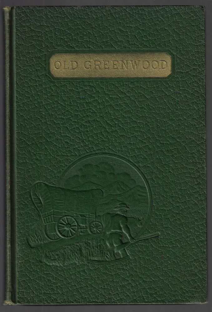 Old Greenwood, The Story of Caleb Greenwood, Trapper, Pathfinder, and Early Pioneer of the West. Charles Kelly, Edgar M. Ledyard, Photos.