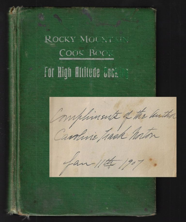 The Rocky Mountain Book Book for High Altitude Cooking [SIGNED]. Caroline Trask Norton.