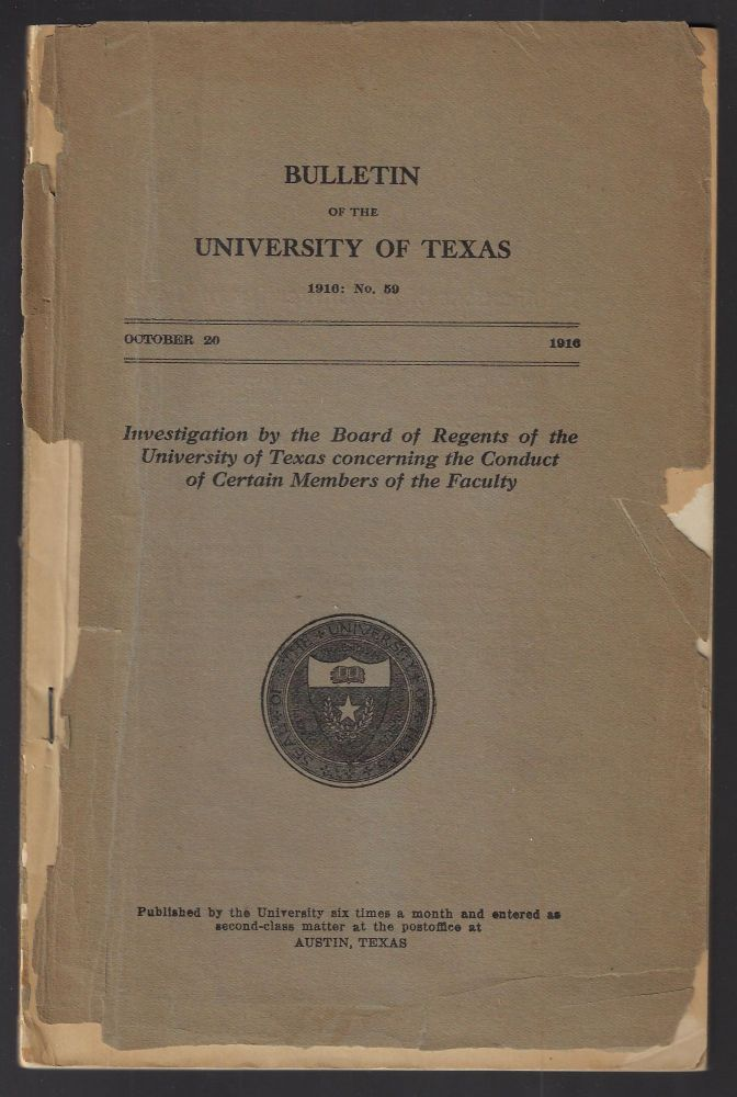 Investigation by the Board of Regents of the University of Texas concerning the Conduct of Certain Members of the Faculty (Bulletin of the University of Texas 1916: No. 59)