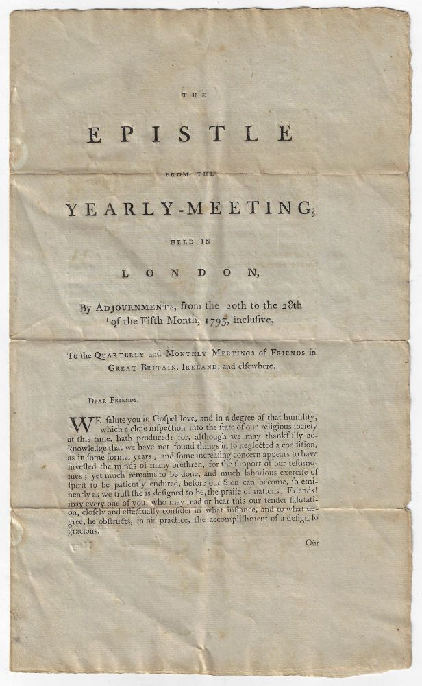 The Epistle from the Yearly-Meeting, Held in London, By Adjournments, from the 20th to the 28th of the Fifth Month, 1793, inclusive, to the Quarterly and Monthly Meetings of Friends in Great Britain, Ireland, and Elsewhere