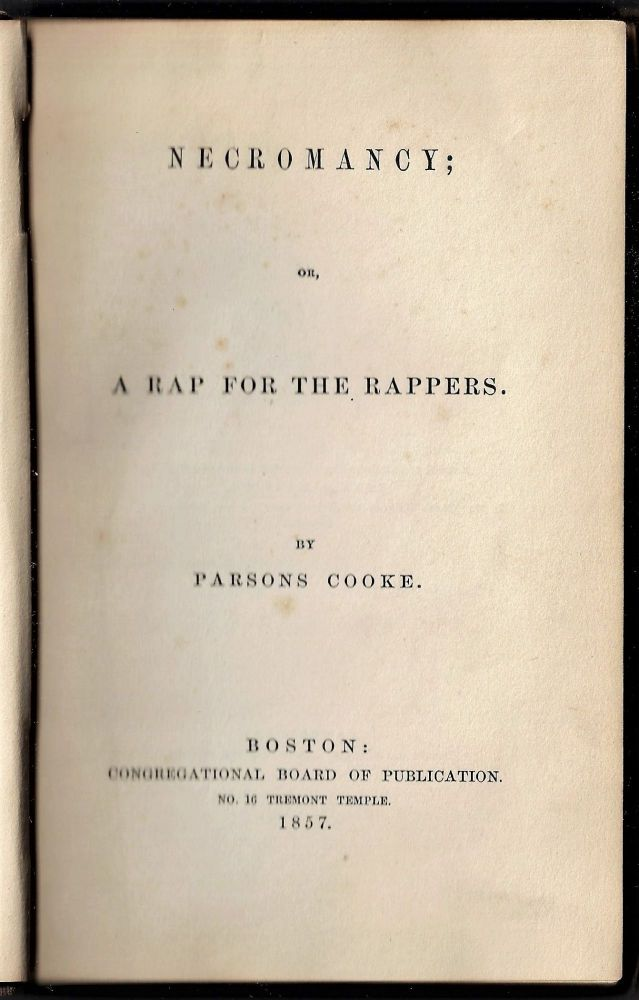 Necromancy; or, A Rap for the Rappers. Parsons Cooke.