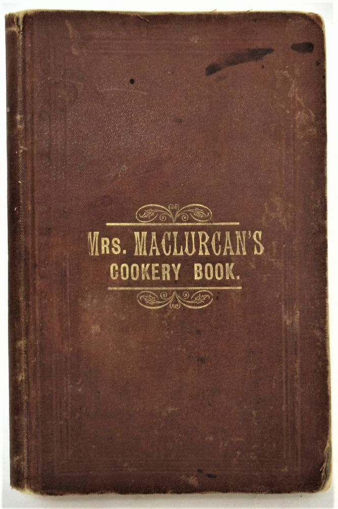 Mrs. Maclurcan's Cookery Book, A Collection of Recipes Specially Suitable for Australia. H. Maclurcan.