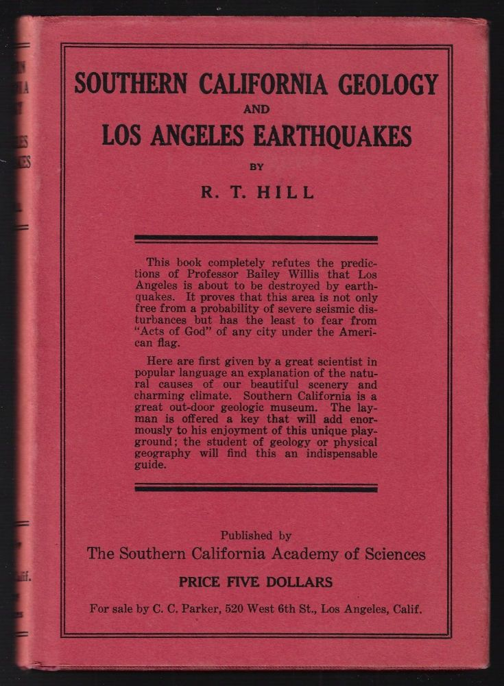 Southern California Geology and Los Angeles Earthquakes, With an Introduction to the Physical Geography of the Region [with publisher's prospectus]. Robert T. Hill.