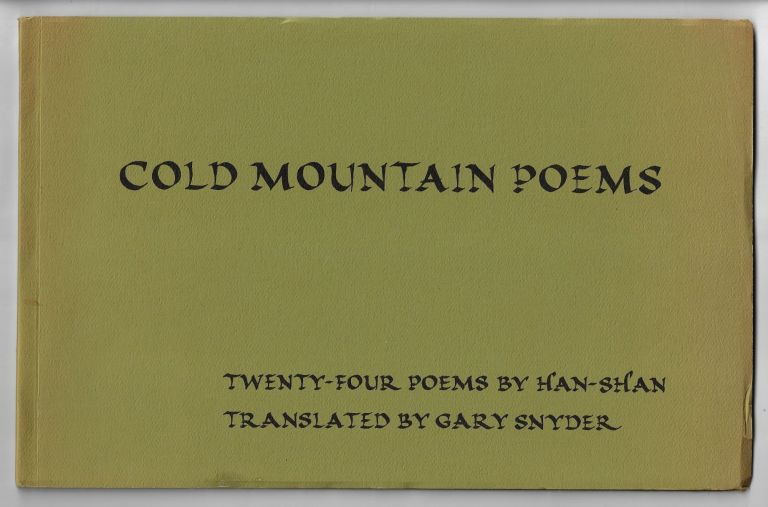 Cold Mountain Poems, Twenty-Four Poems by Han Shan. Han-Shan, Gary Snyder.