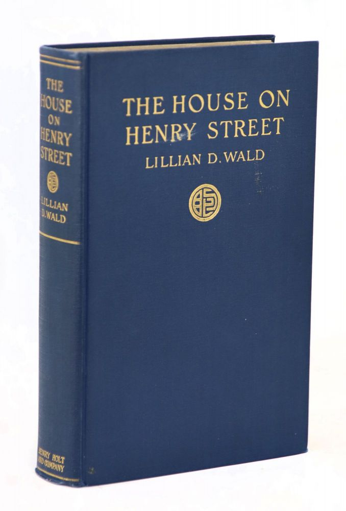 The House on Henry Street. Lillian Wald.