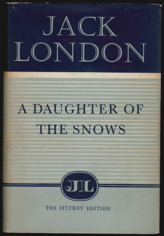 A Daughter of the Snows. Jack London, I. O. Evans, introduction ed.