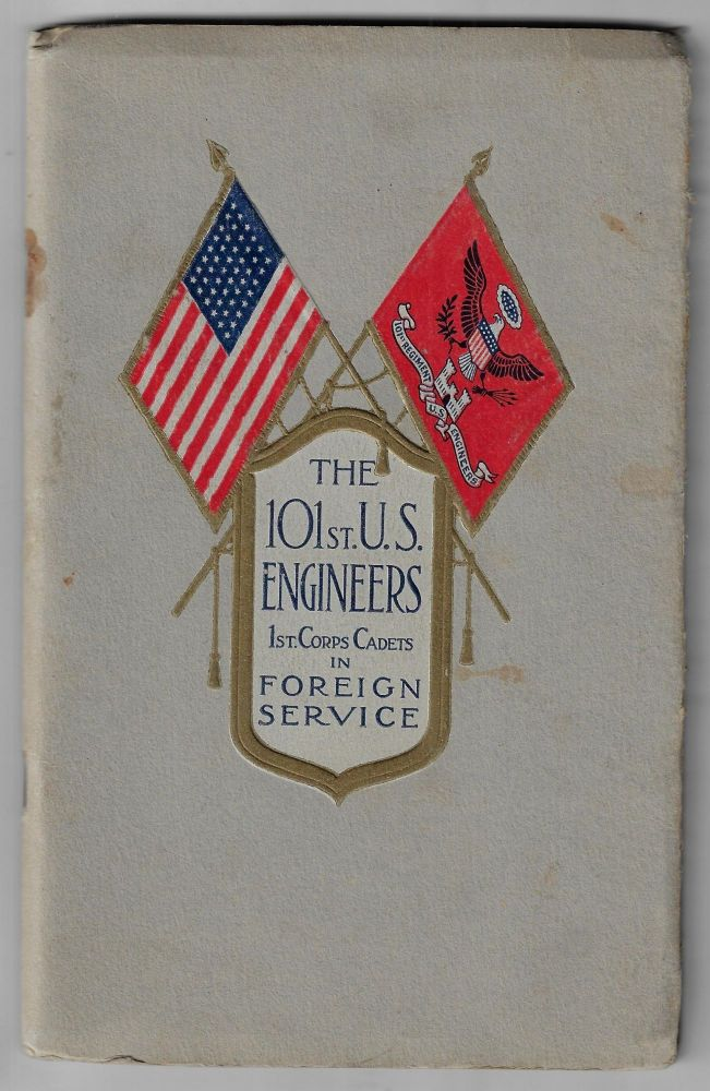 The 101st U.S. Engineers (1st Corps Cadets) in Foreign Service