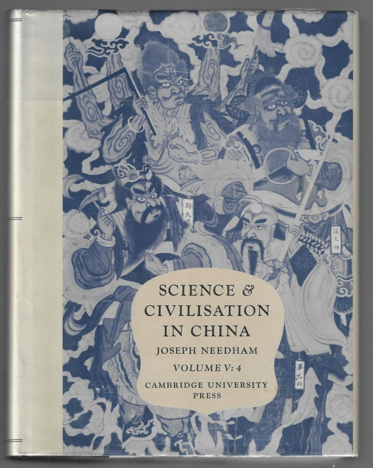 Science and Civilization in China Volume V, Chemistry and Chemical Technology, Part IV: Spagyrical Discovery and Invention: Apparatus, Theories and Gifts. Joseph Needham.