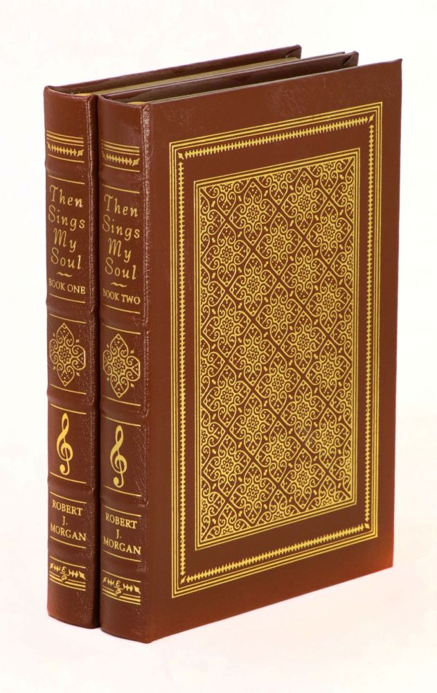 Then Sings My Soul, 150 of the World's Greatest Hymn Stories (Two-Volume Set). Robert Morgan.