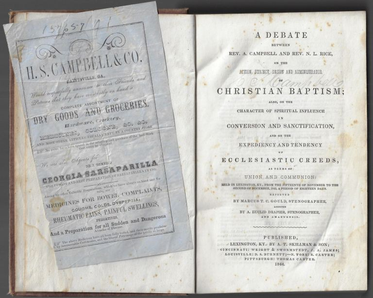 A Debate Between Rev A. Campbell and Rev. N. L. Rice, On The Action, Subject, Design and Administration of Christian Baptism [with interesting provenance]. Alexander Campbell, Nathan Lewis Rice.